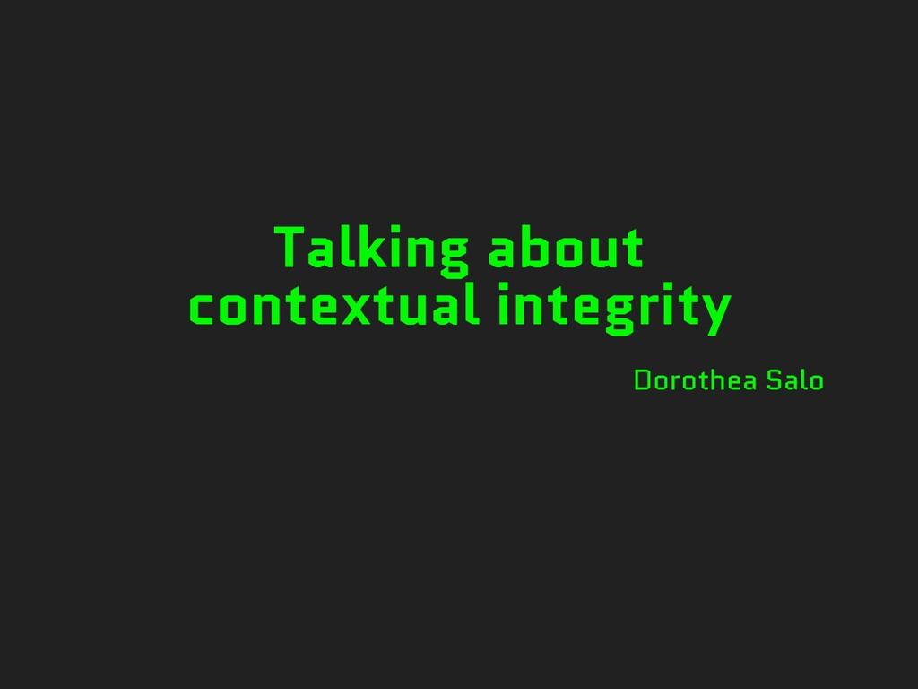 Talking about   contextual integrity Dorothea S...