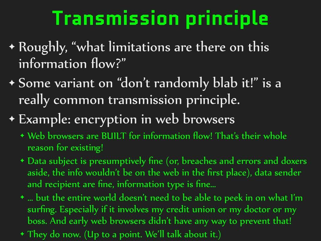 "Transmission principle ✦ Roughly, ""what limitat..."