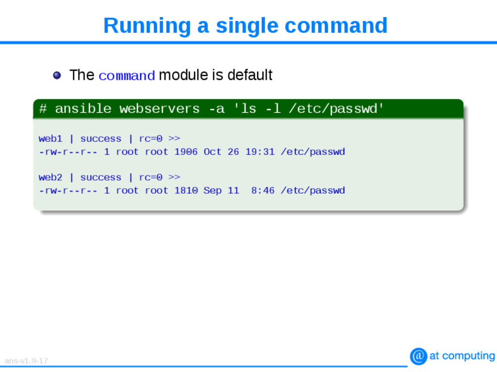 Running a single command The command module is ...