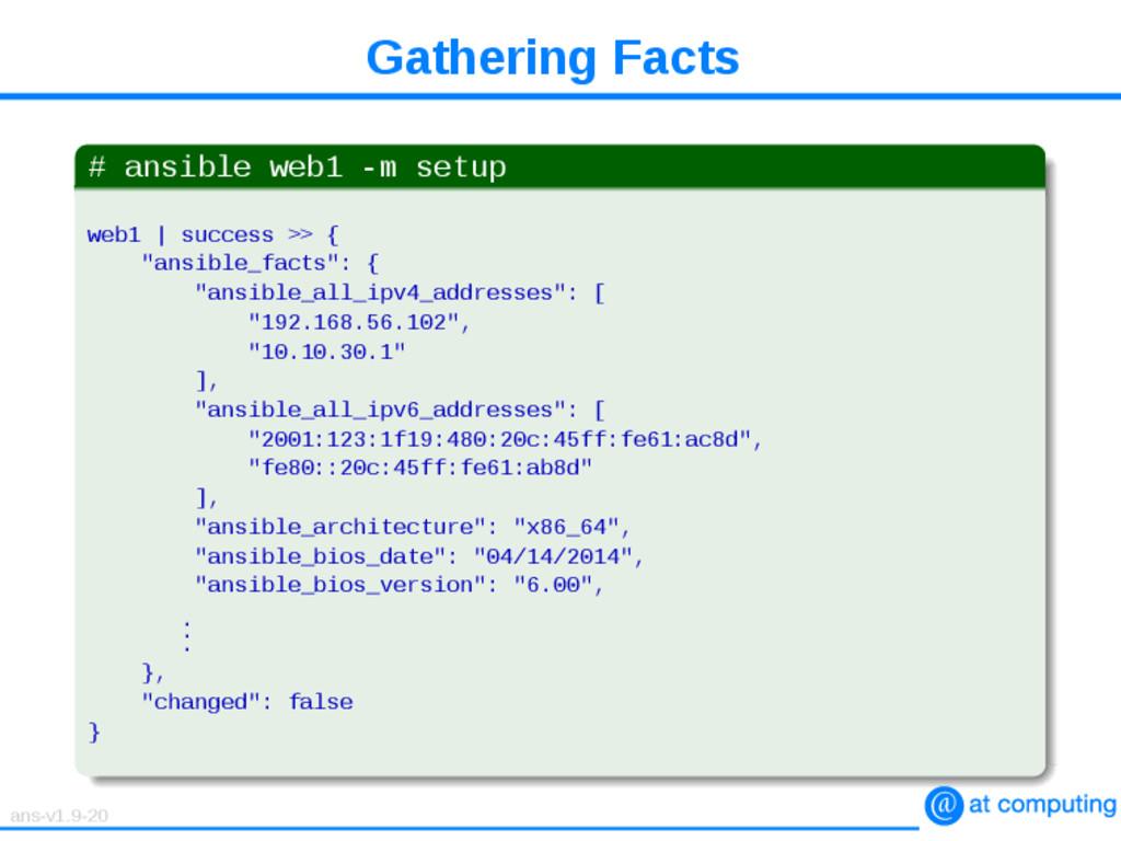 Gathering Facts # ansible web1 -m setup web1   ...