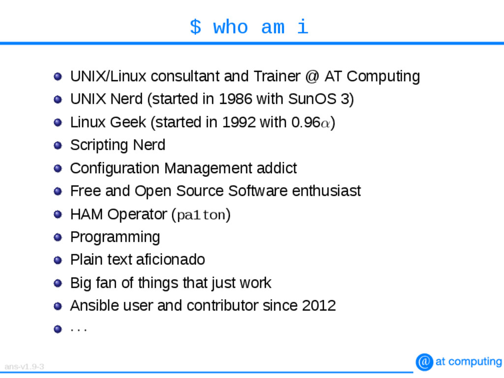 $ who am i UNIX/Linux consultant and Trainer @ ...