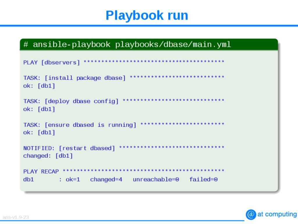 Playbook run # ansible-playbook playbooks/dbase...