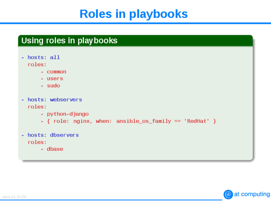 Roles in playbooks Using roles in playbooks - h...