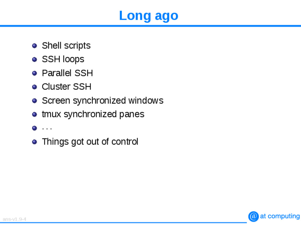Long ago Shell scripts SSH loops Parallel SSH C...