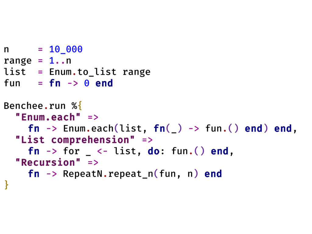 n = 10_000 range = 1..n list = Enum.to_list ran...