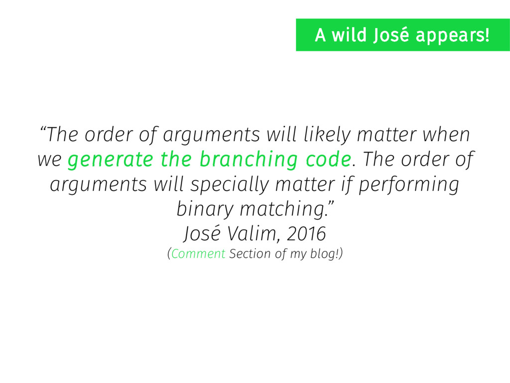 """The order of arguments will likely matter when..."