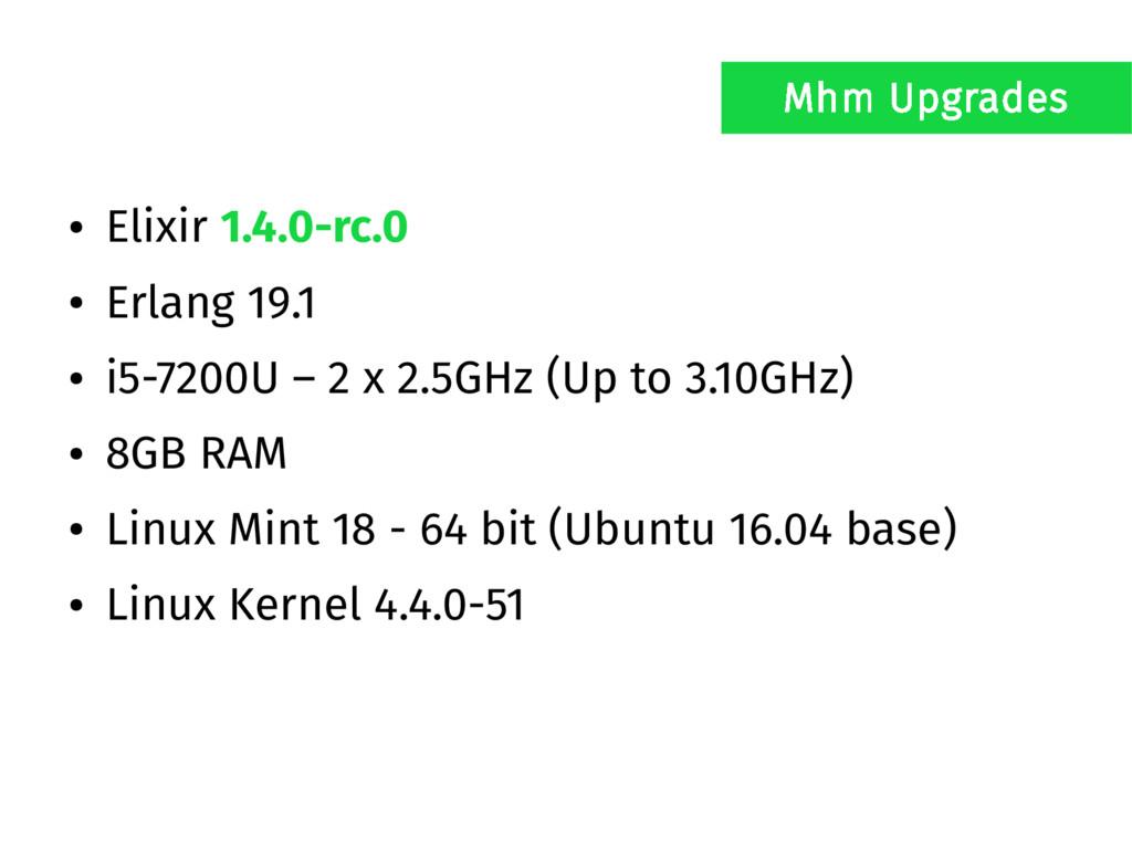 ● Elixir 1.4.0-rc.0 ● Erlang 19.1 ● i5-7200U – ...