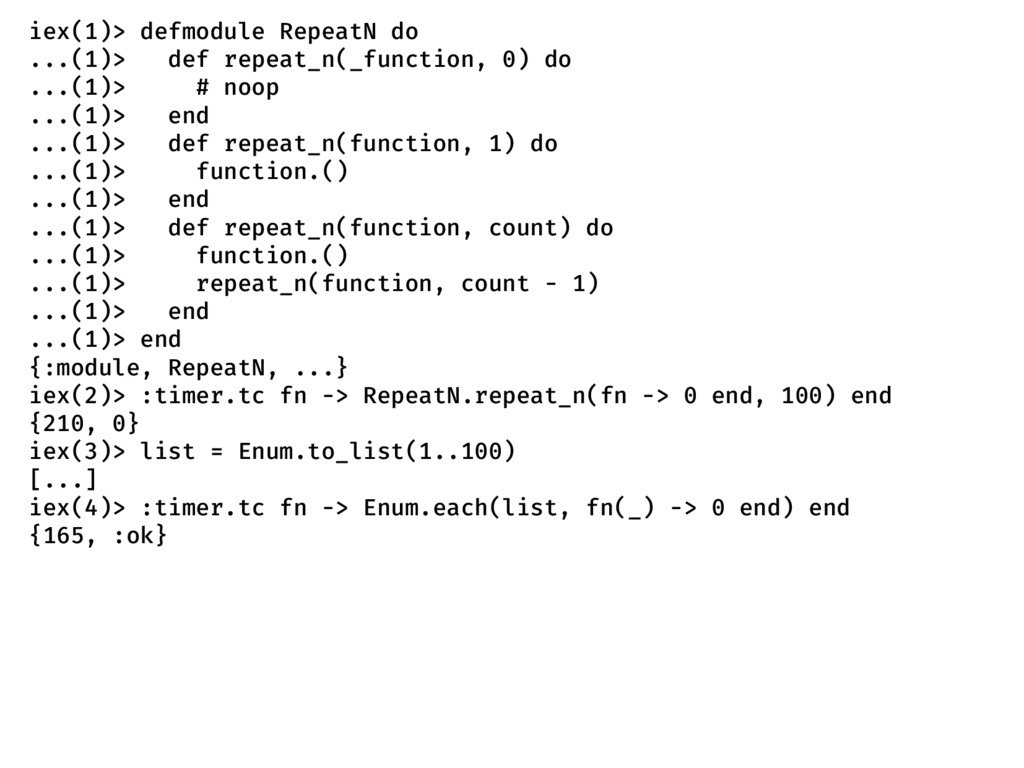 iex(1)> defmodule RepeatN do ...(1)> def repeat...
