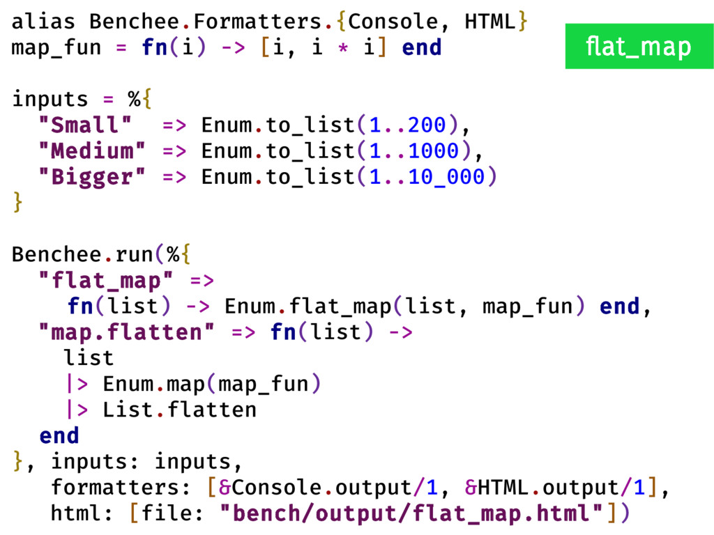 alias Benchee.Formatters.{Console, HTML} map_fu...