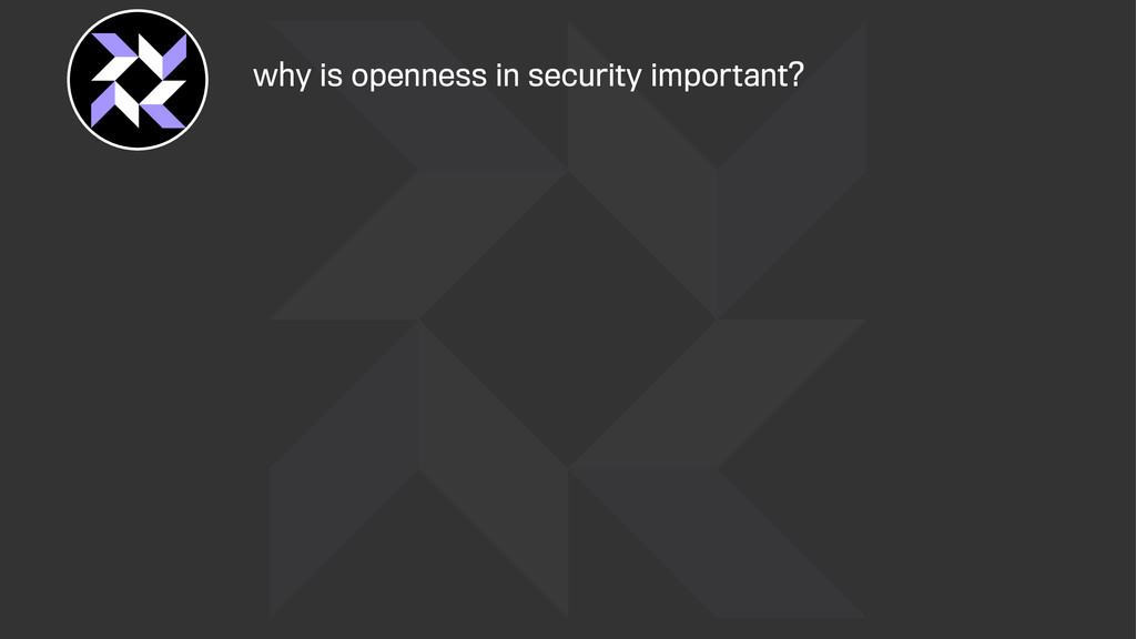why is openness in security important?