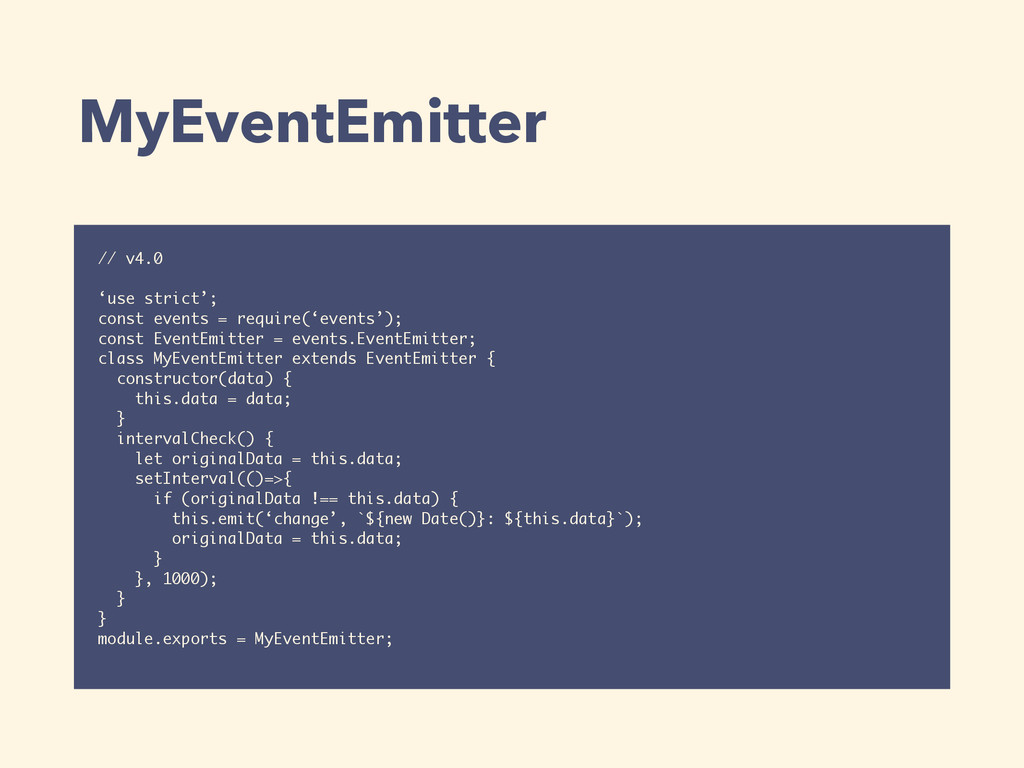 MyEventEmitter // v4.0 'use strict'; const even...