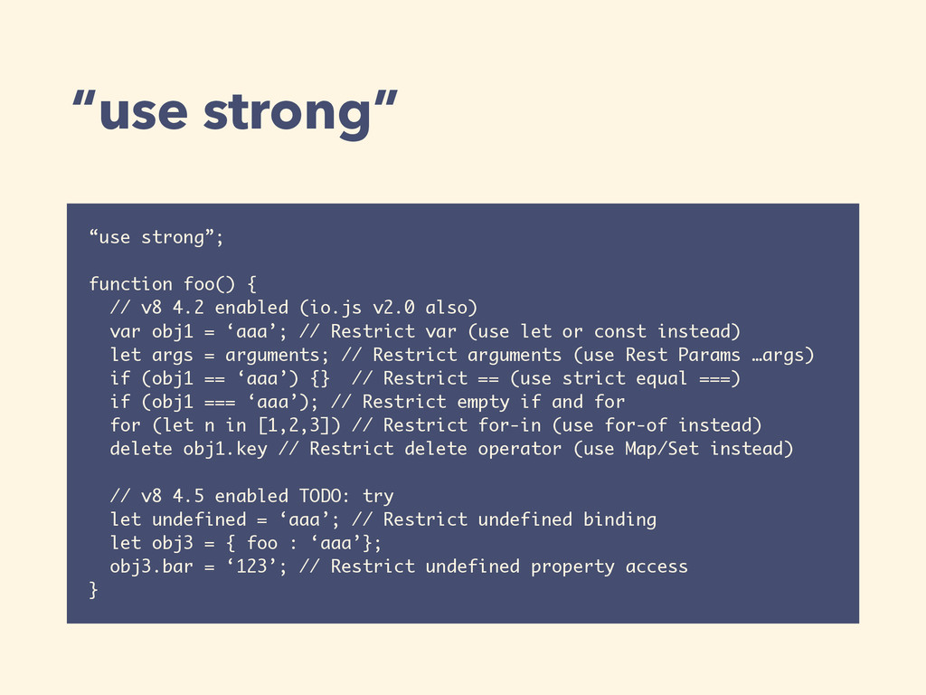 """use strong"" ""use strong""; function foo() { // ..."
