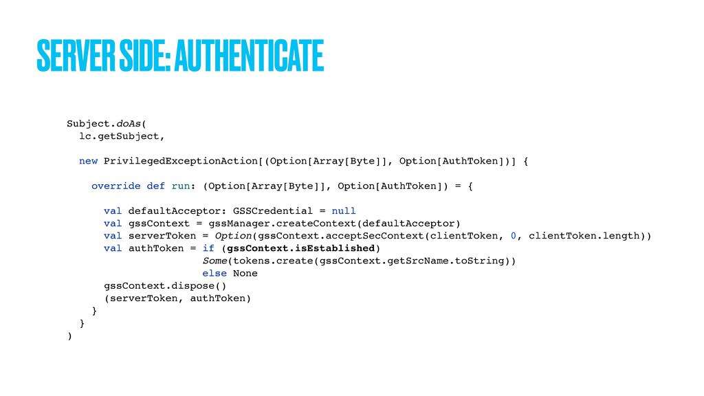 SERVER SIDE: AUTHENTICATE Subject.doAs( lc.getS...