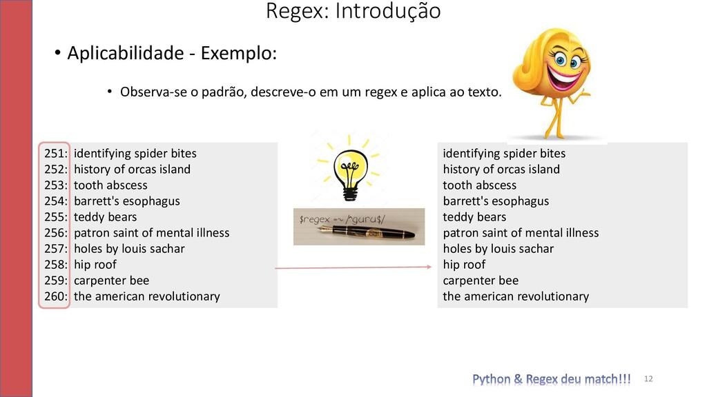 • Aplicabilidade - Exemplo: • Observa-se o padr...