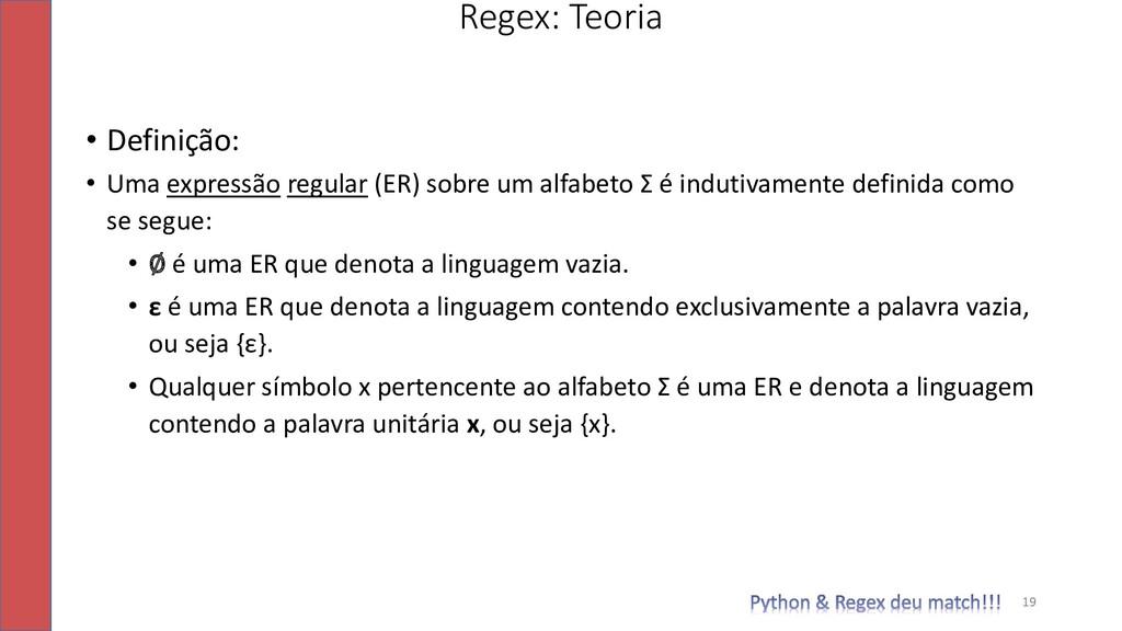 • Definição: • Uma expressão regular (ER) sobre...