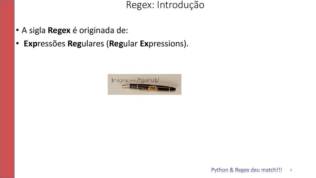 • A sigla Regex é originada de: • Expressões Re...