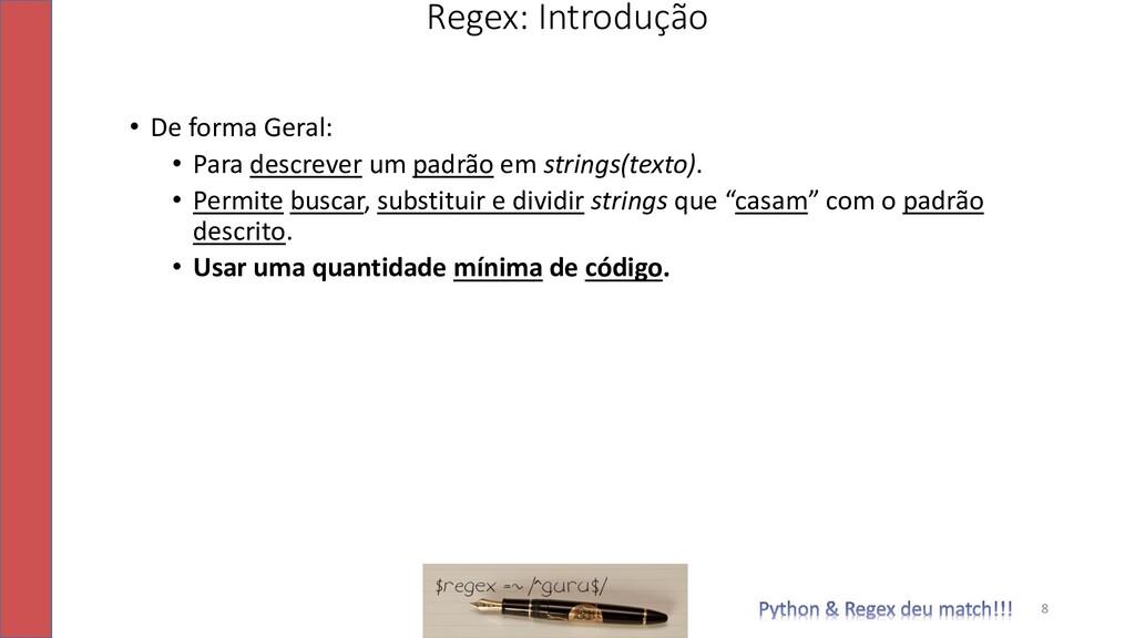• De forma Geral: • Para descrever um padrão em...