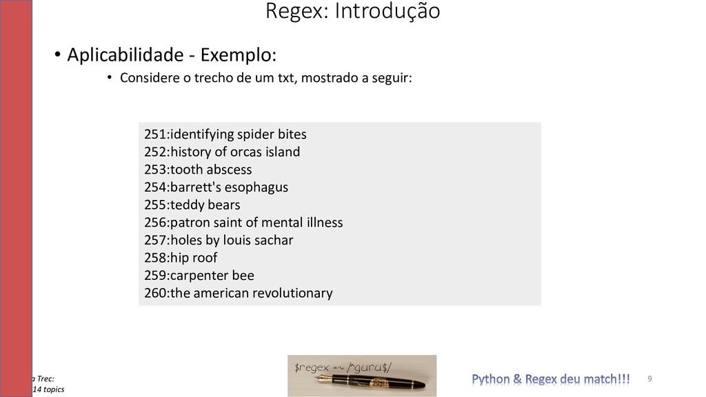 • Aplicabilidade - Exemplo: • Considere o trech...