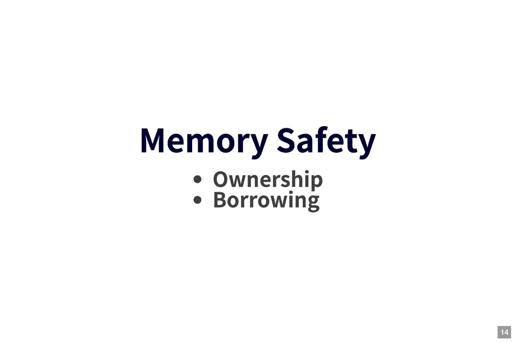 Memory Safety Memory Safety Ownership Borrowing...