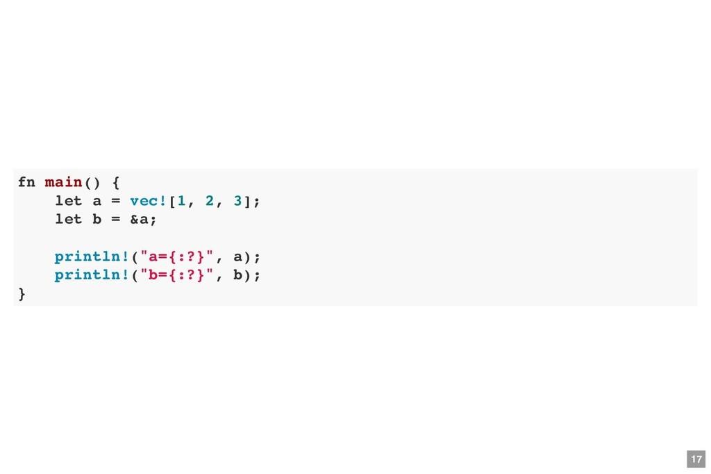 fn main() { let a = vec![1, 2, 3]; let b = &a; ...