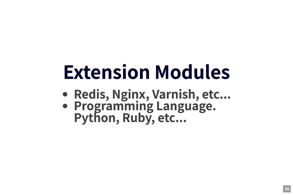 Extension Modules Extension Modules Redis, Ngin...
