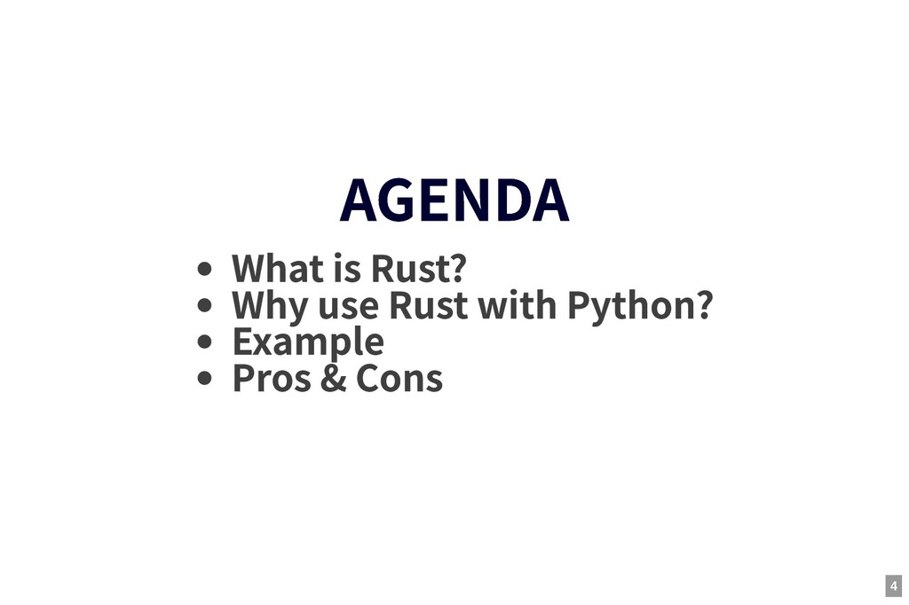 AGENDA AGENDA What is Rust? Why use Rust with P...