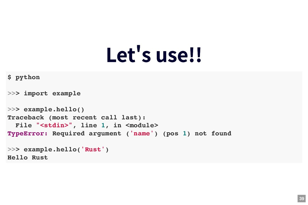 Let s use!! Let s use!! $ python >>> import exa...
