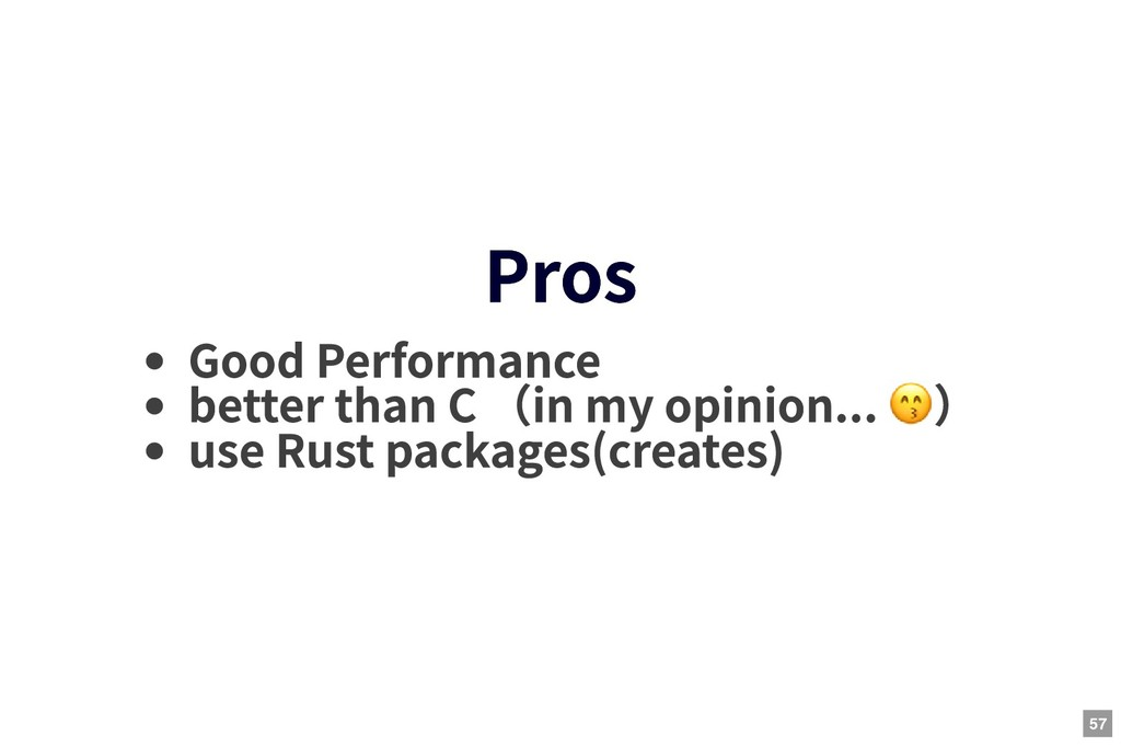 Pros Pros Good Performance better than C (in my...