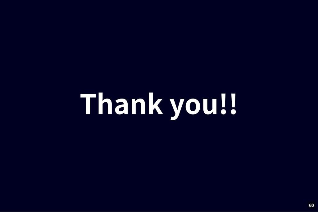 Thank you!! Thank you!! 60