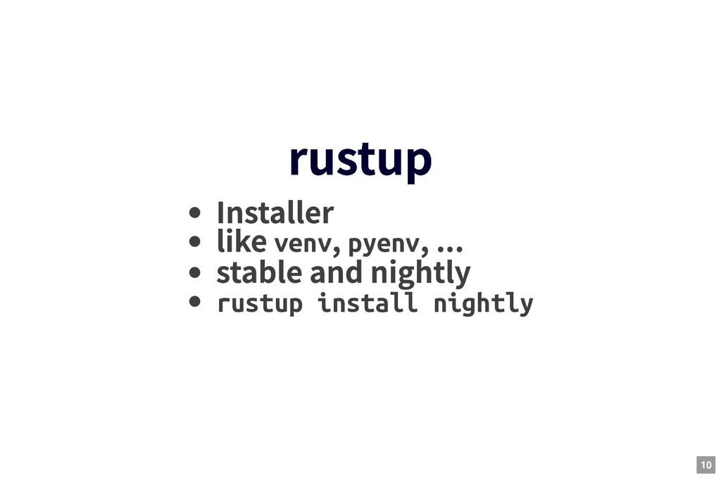 rustup rustup Installer like venv , pyenv , ......