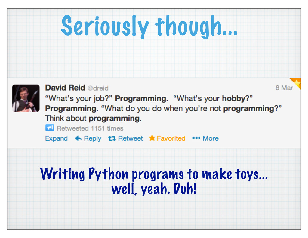 Seriously though... Writing Python programs to ...