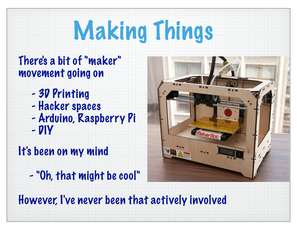 """Making Things There's a bit of """"maker"""" movement..."""