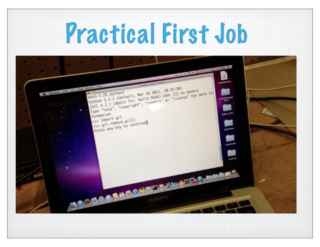 Practical First Job