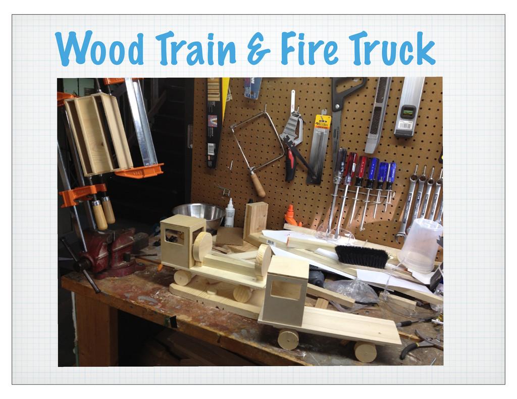 Wood Train & Fire Truck