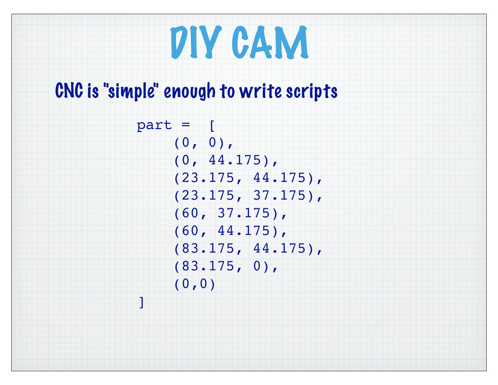 """DIY CAM CNC is """"simple"""" enough to write scripts..."""