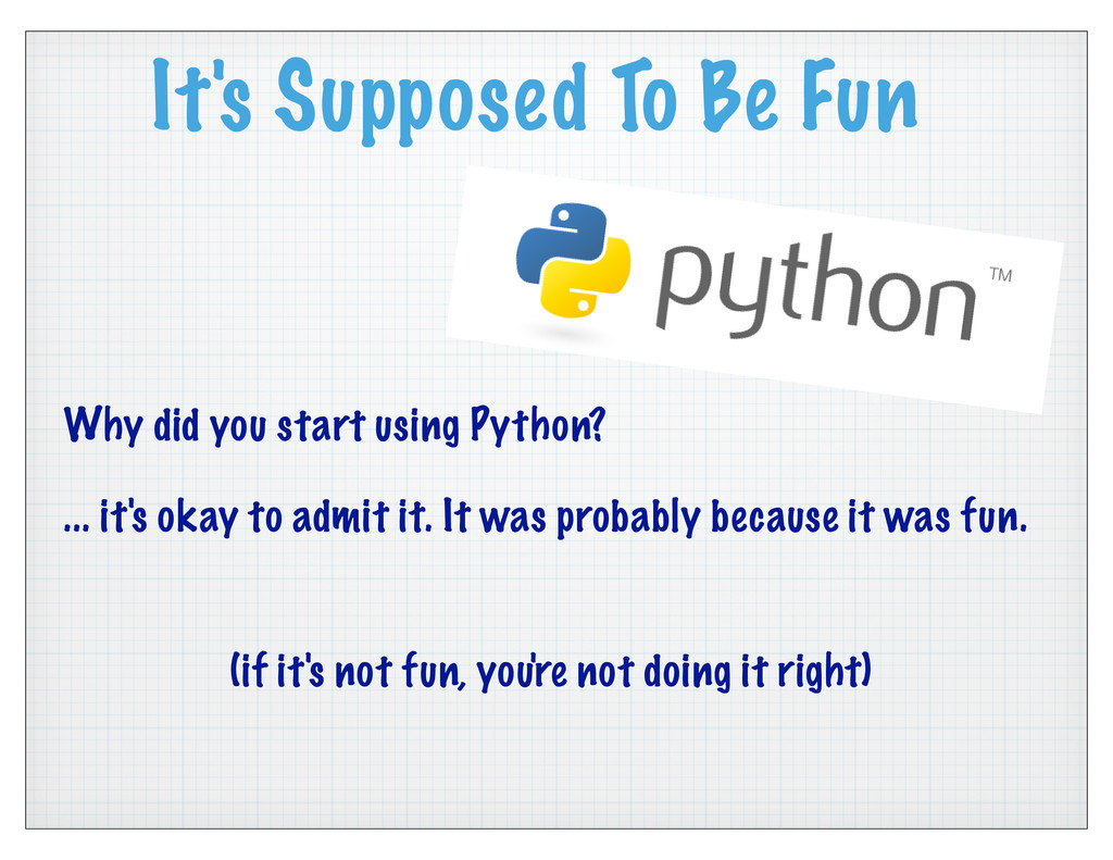 It's Supposed To Be Fun Why did you start using...