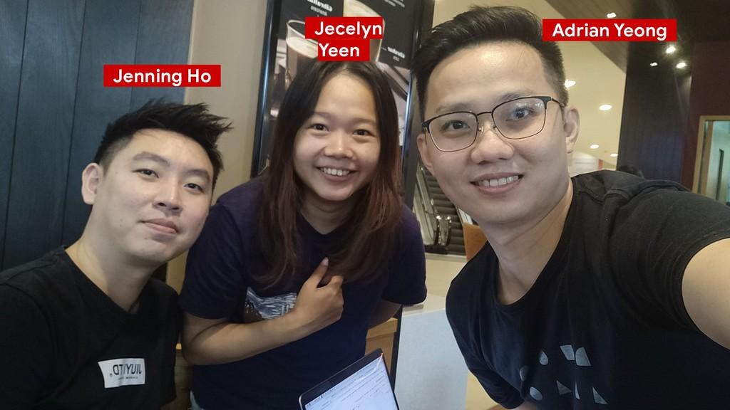 _Jenning Ho_ _Jecelyn Yeen_ _Adrian Yeong_