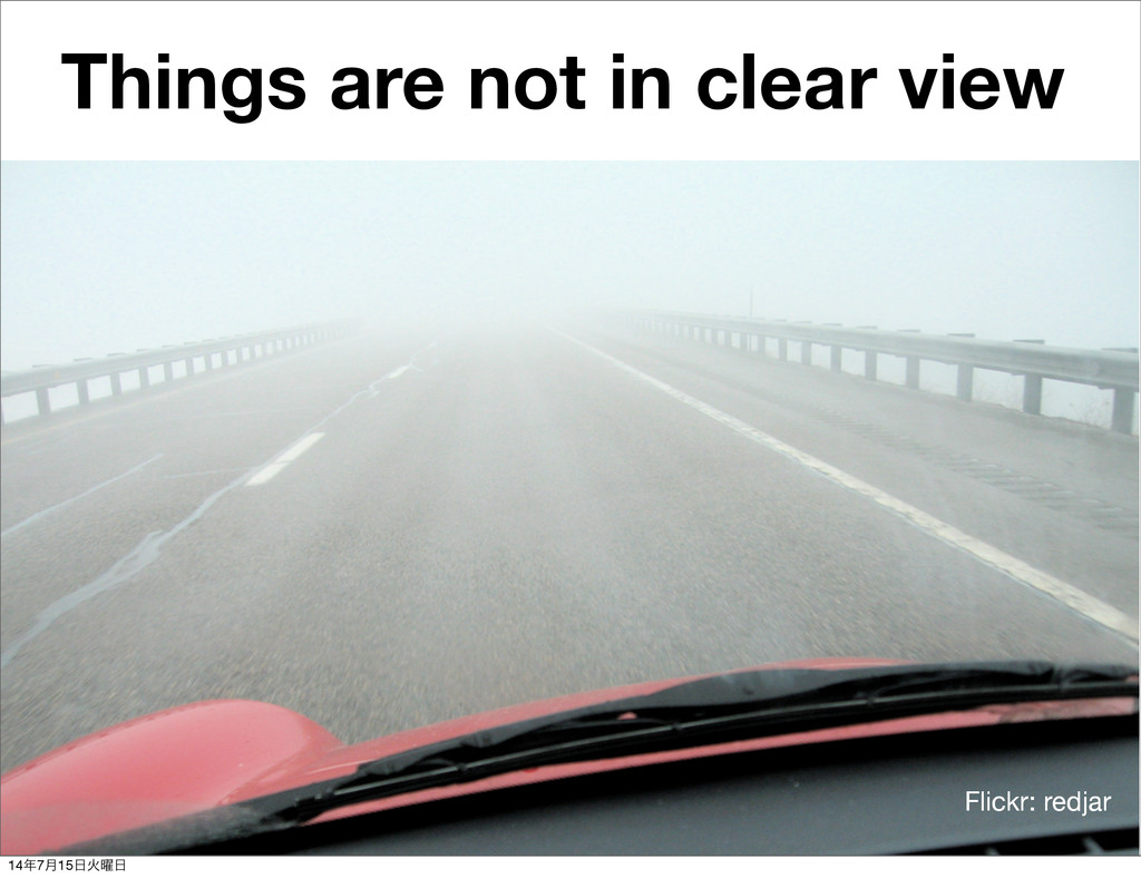 Flickr: redjar Things are not in clear view 14೥...