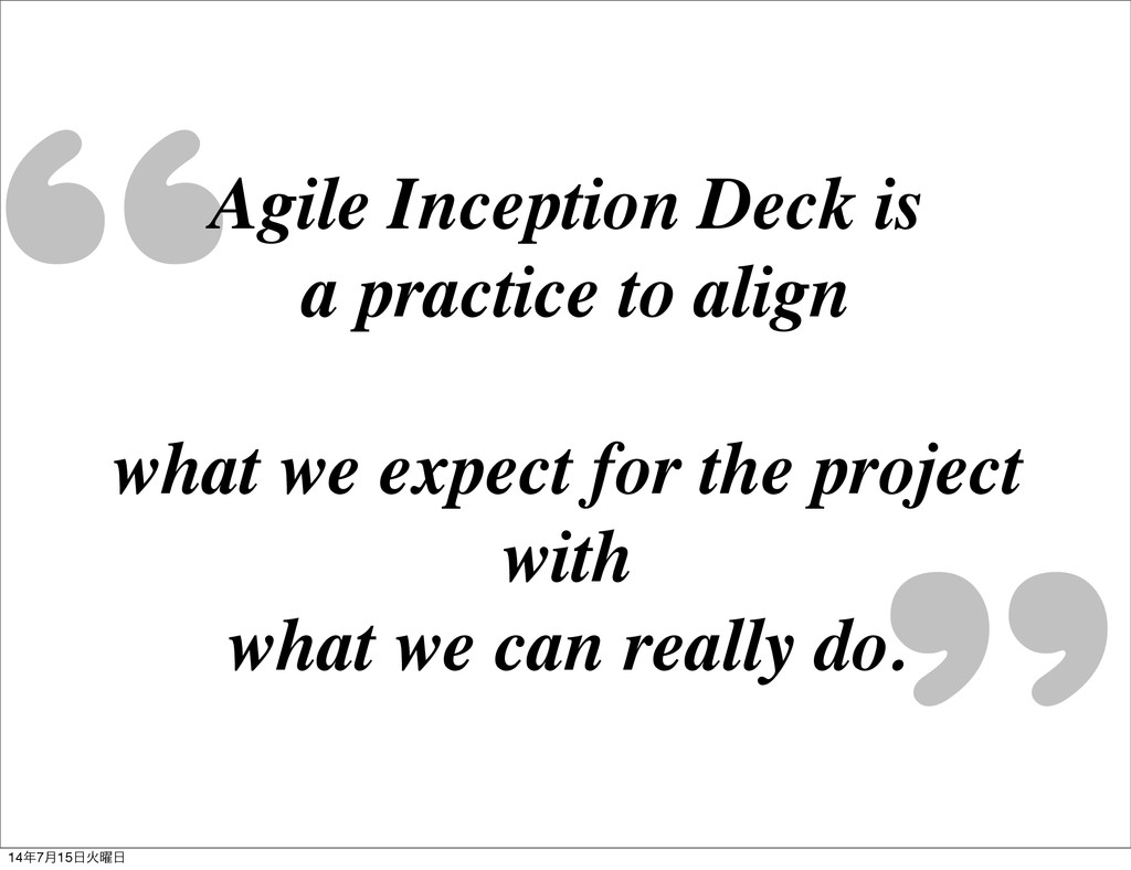 ,,,, ,, Agile Inception Deck is a practice to a...