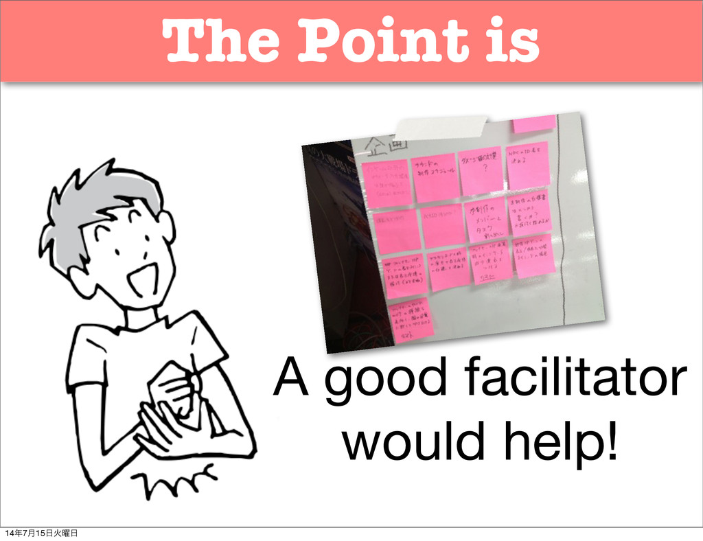 The Point is A good facilitator would help! 14೥...