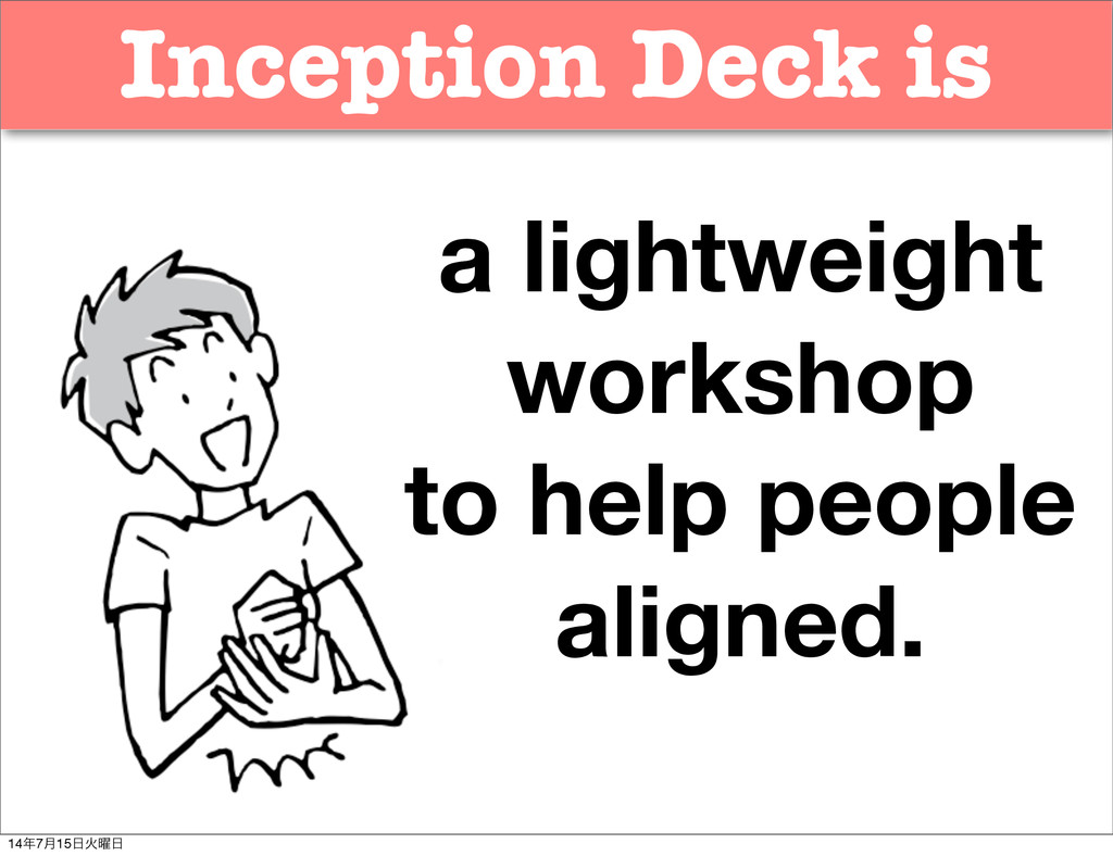 Inception Deck is a lightweight workshop to hel...
