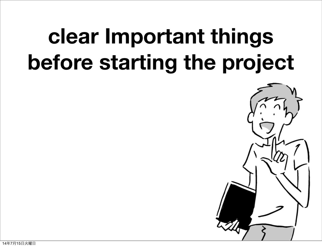 clear Important things before starting the proj...