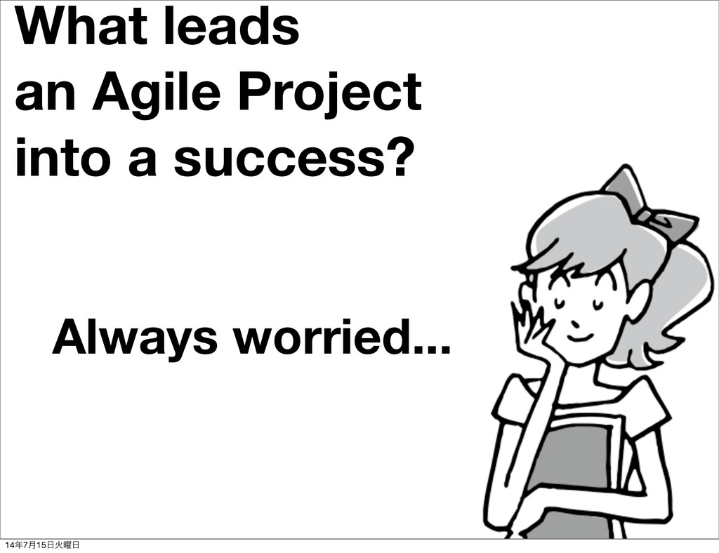What leads an Agile Project into a success? Alw...