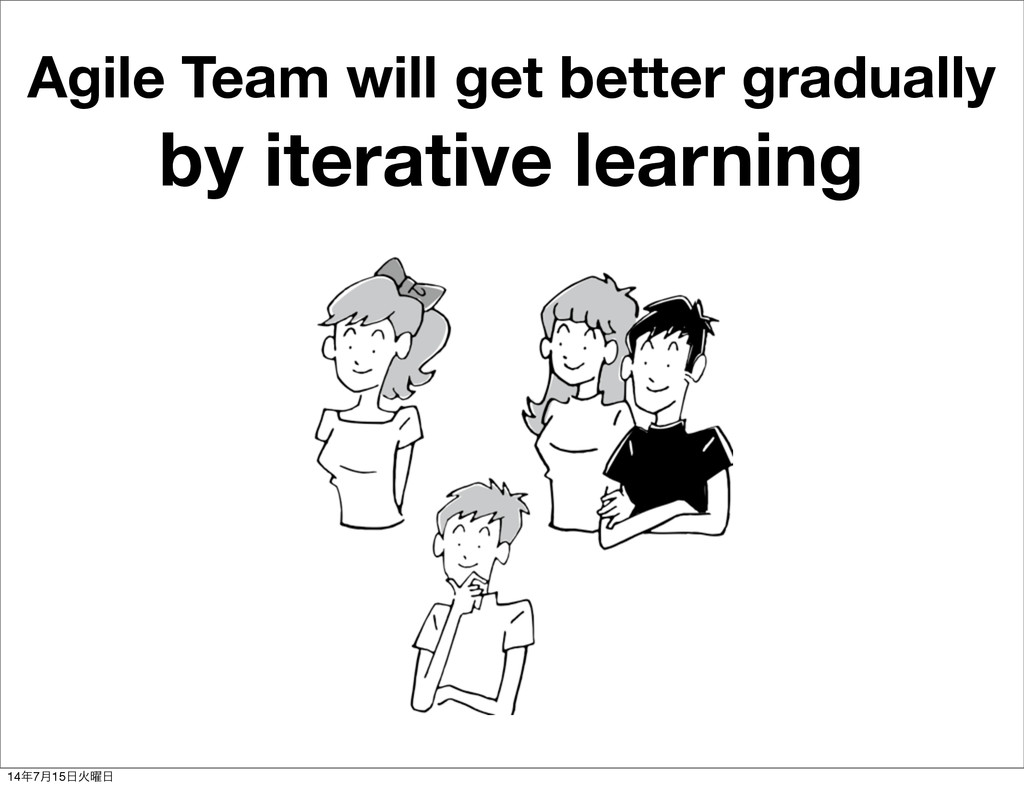 Agile Team will get better gradually by iterati...