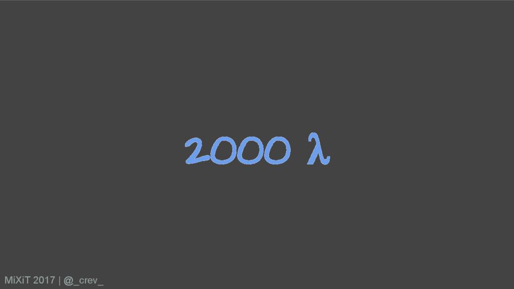 2000 λ MiXiT 2017   @_crev_