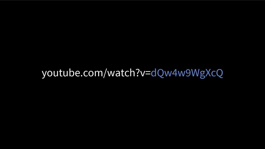 youtube.com/watch?v=dQw4w9WgXcQ