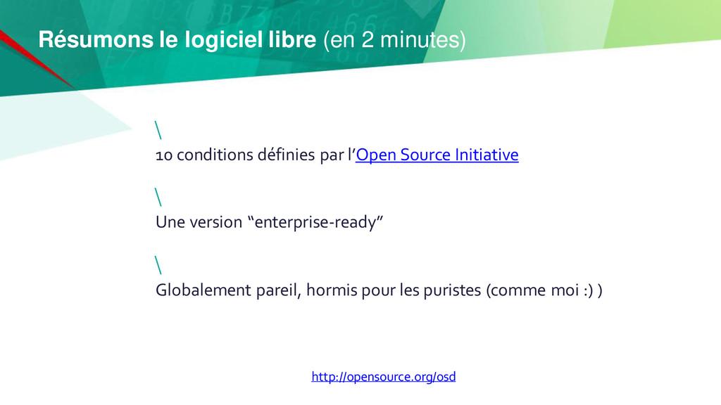 http://opensource.org/osd Résumons le logiciel ...
