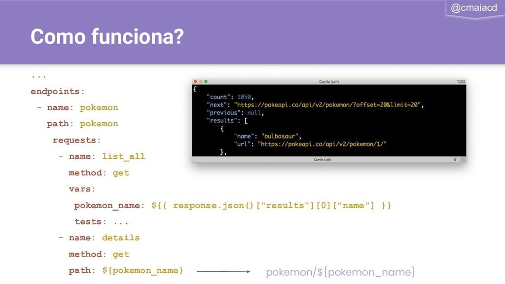 @cmaiacd Como funciona? ... endpoints: - name: ...