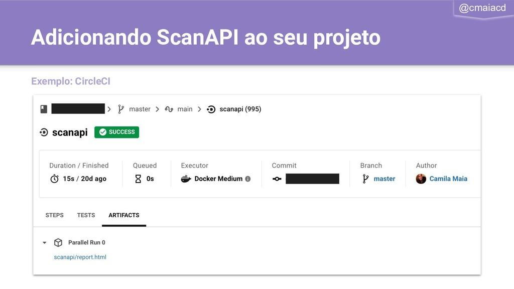@cmaiacd Adicionando ScanAPI ao seu projeto Exe...