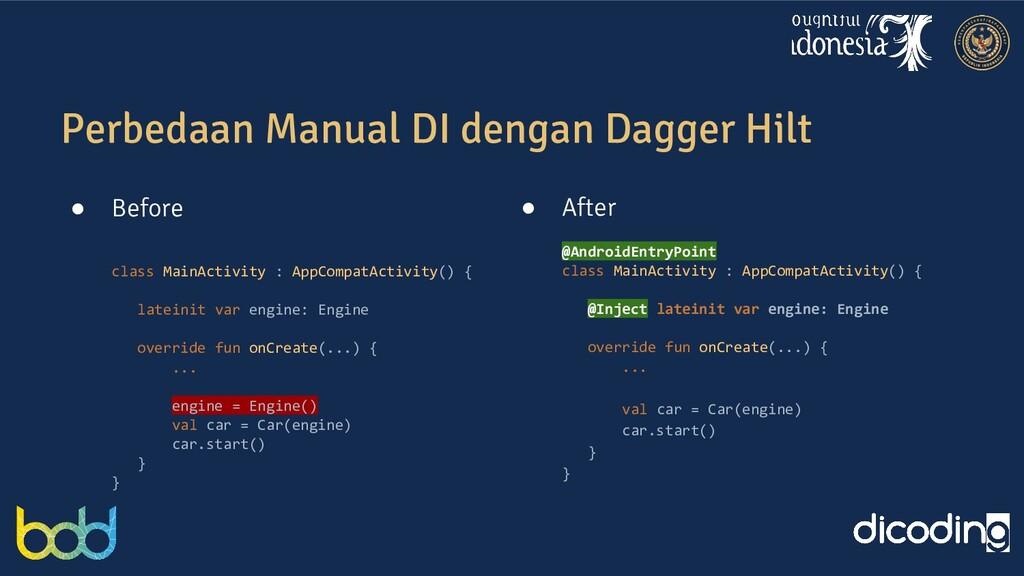 Perbedaan Manual DI dengan Dagger Hilt ● Before...